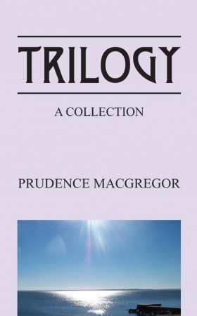 Trilogy by Prudence MacGregor