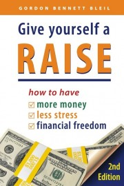 Give Yourself a Raise by Gordon Bennet Bleil