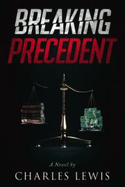 Breaking Precedent by Charles Lewis