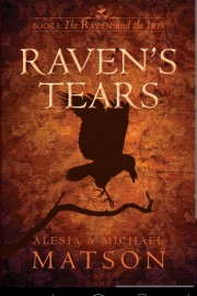 Raven's Tears: Book One of The Raven and The Iris
