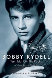 Bobby Rydell: Teen Idol on the Rocks